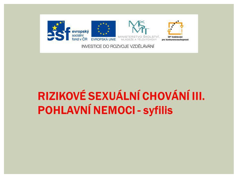 RIZIKOVÉ SEXUÁLNÍ CHOVÁNÍ III.