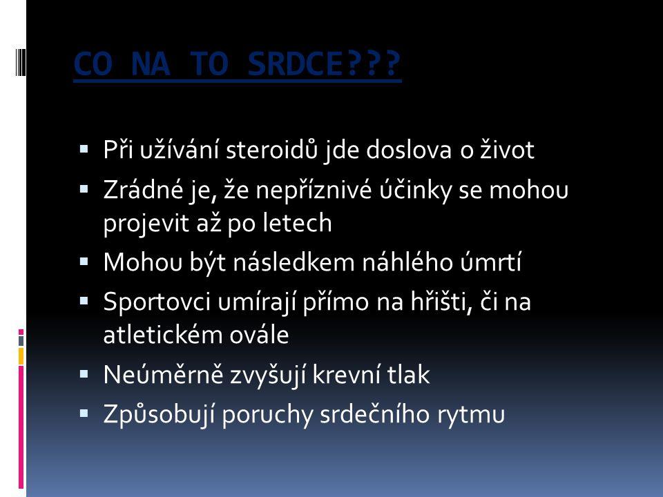 CO NA TO SRDCE Při užívání steroidů jde doslova o život