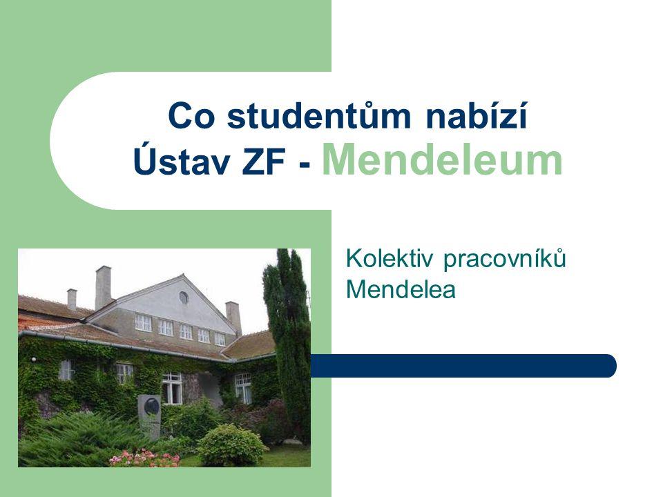Co studentům nabízí Ústav ZF - Mendeleum