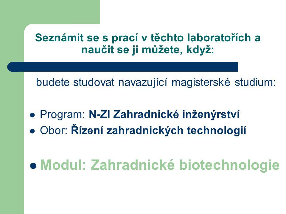 Seznámit se s prací v těchto laboratořích a naučit se ji můžete, když: