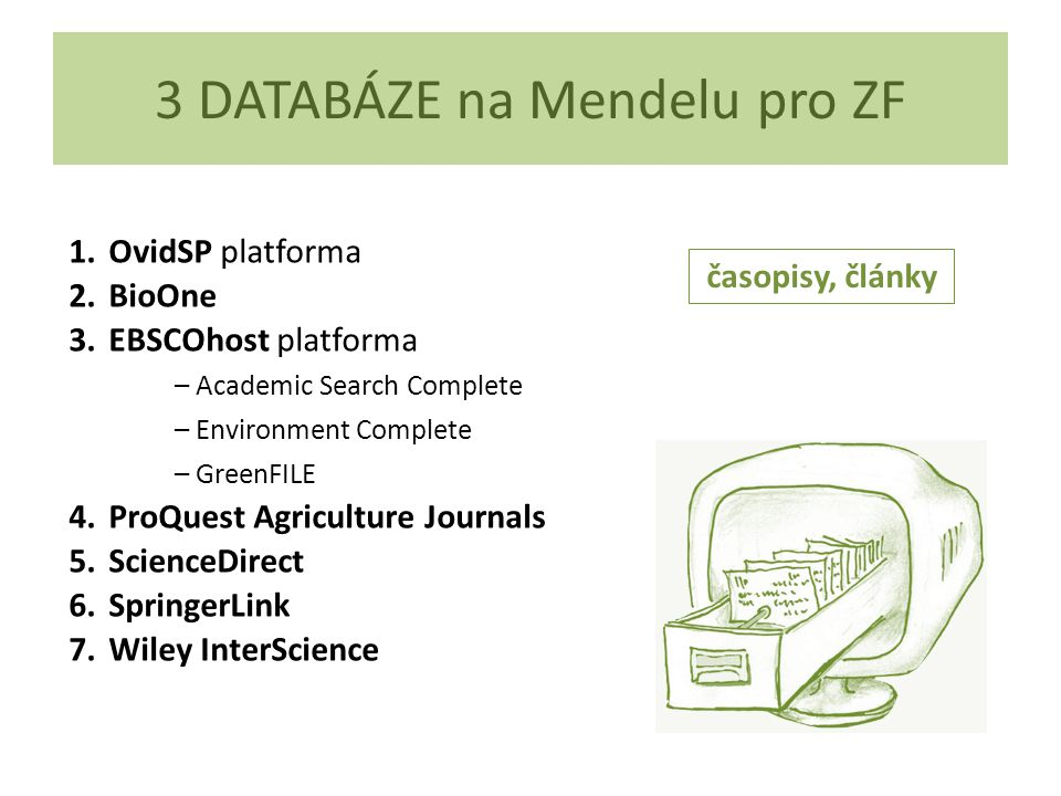 3 DATABÁZE na Mendelu pro ZF