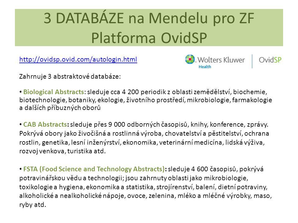 3 DATABÁZE na Mendelu pro ZF Platforma OvidSP