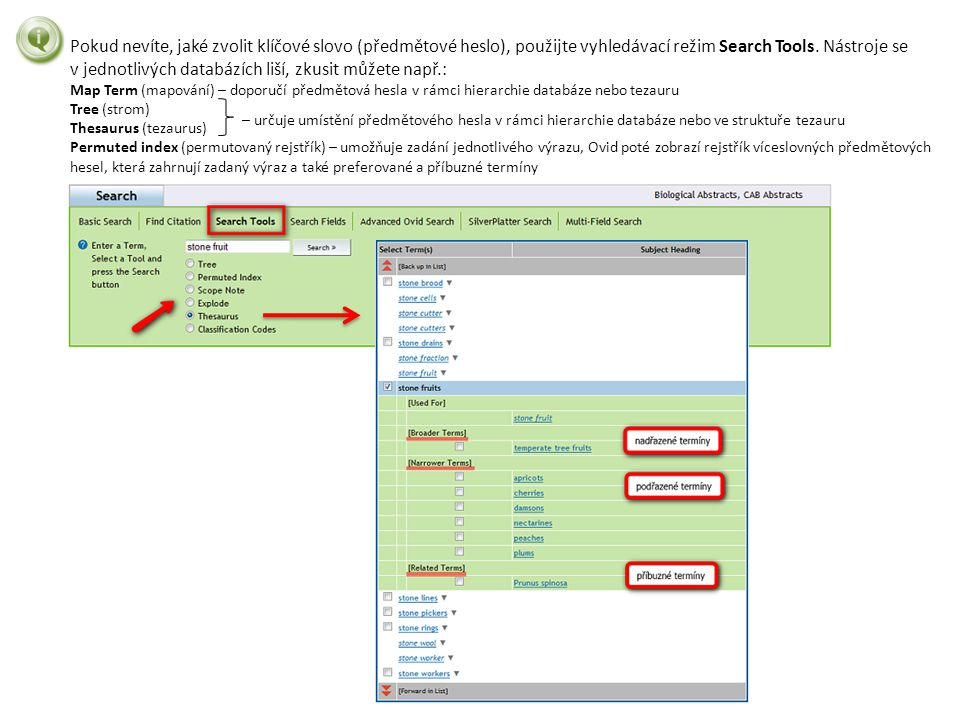 Pokud nevíte, jaké zvolit klíčové slovo (předmětové heslo), použijte vyhledávací režim Search Tools. Nástroje se v jednotlivých databázích liší, zkusit můžete např.: