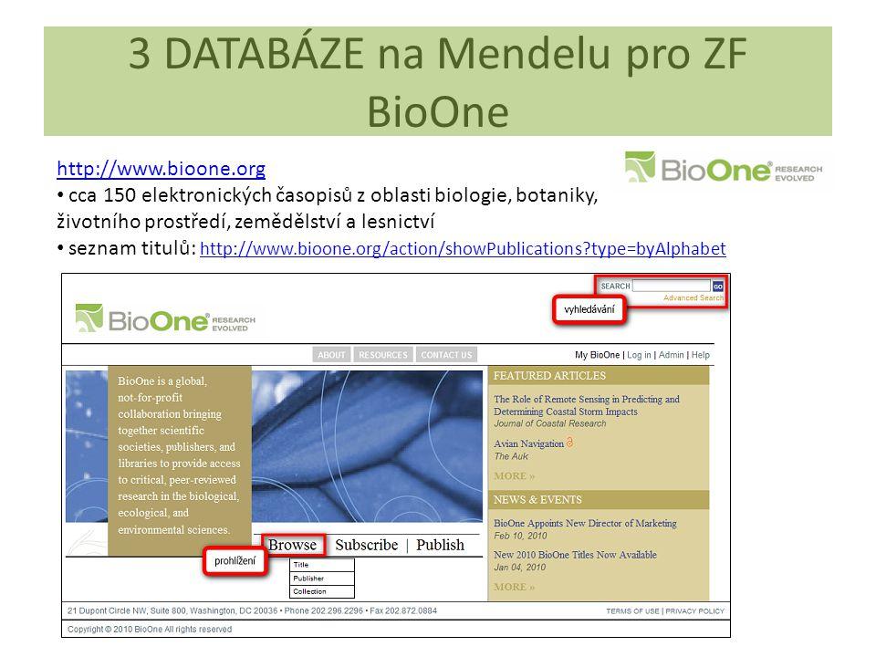 3 DATABÁZE na Mendelu pro ZF BioOne