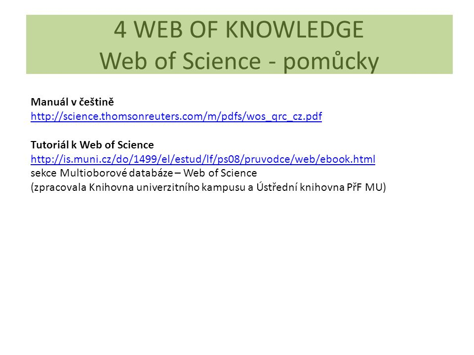 4 WEB OF KNOWLEDGE Web of Science - pomůcky