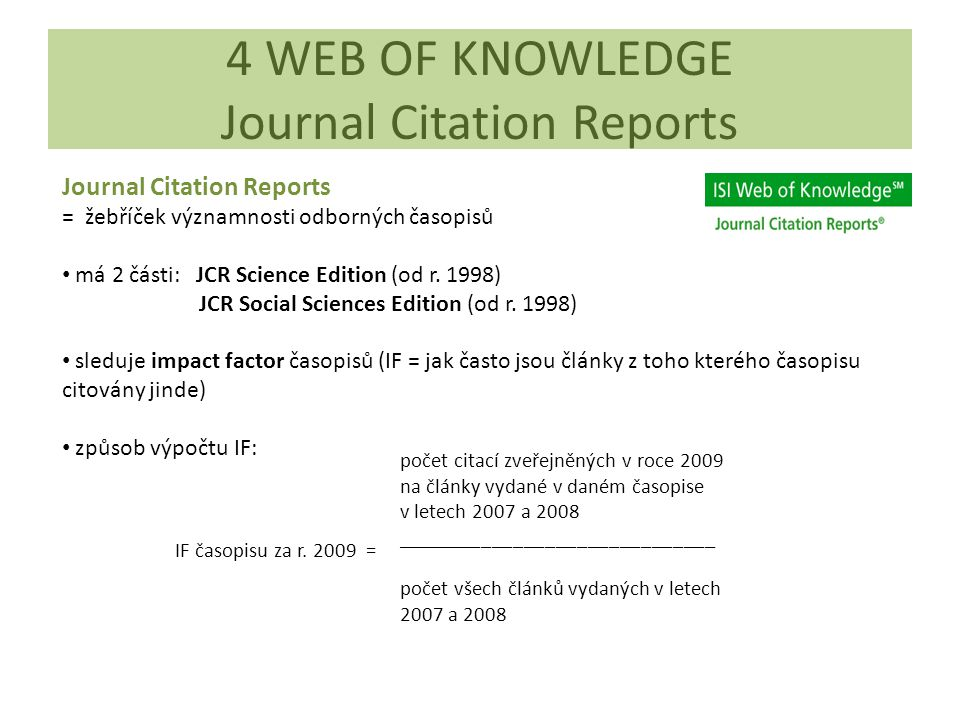 4 WEB OF KNOWLEDGE Journal Citation Reports