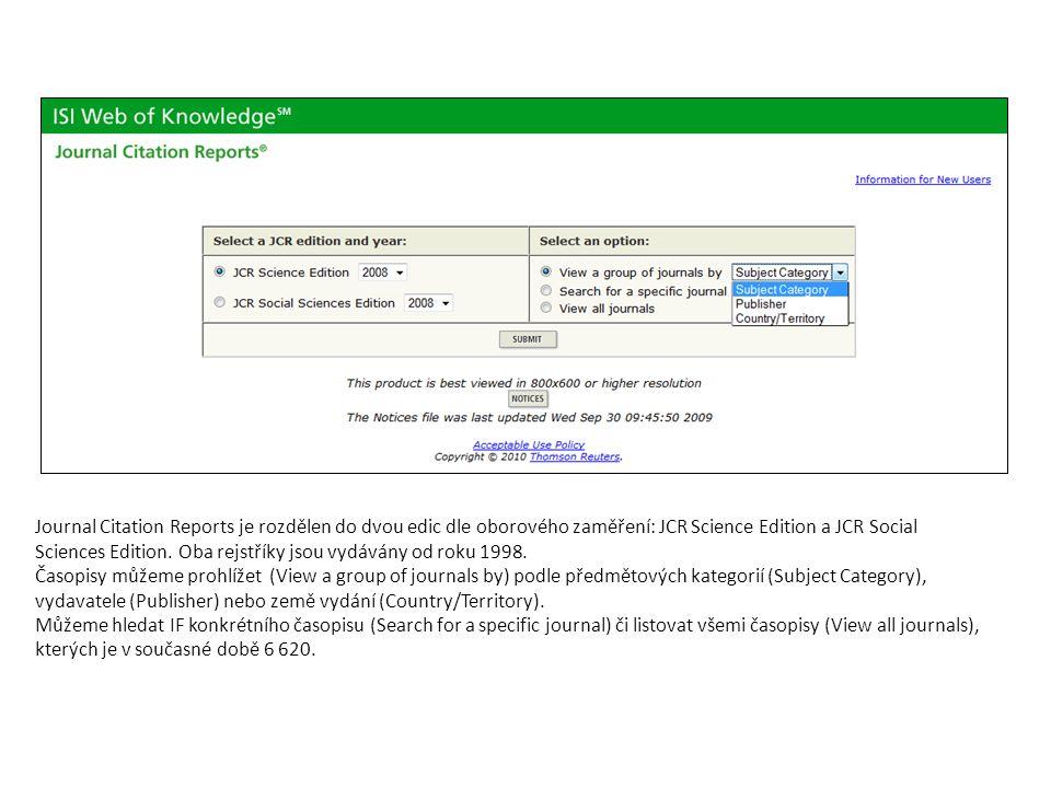 Journal Citation Reports je rozdělen do dvou edic dle oborového zaměření: JCR Science Edition a JCR Social Sciences Edition. Oba rejstříky jsou vydávány od roku 1998.