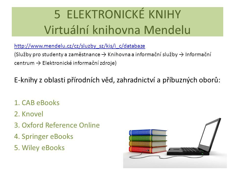 5 ELEKTRONICKÉ KNIHY Virtuální knihovna Mendelu