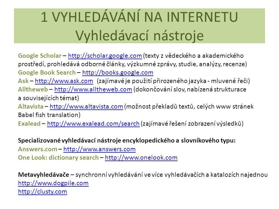 1 VYHLEDÁVÁNÍ NA INTERNETU Vyhledávací nástroje