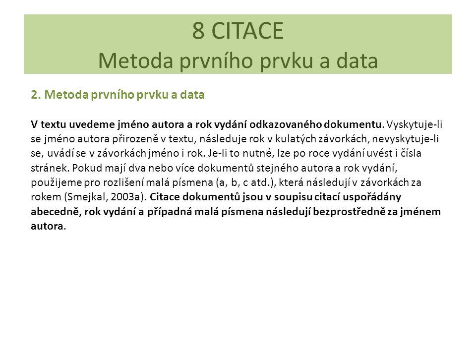 8 CITACE Metoda prvního prvku a data