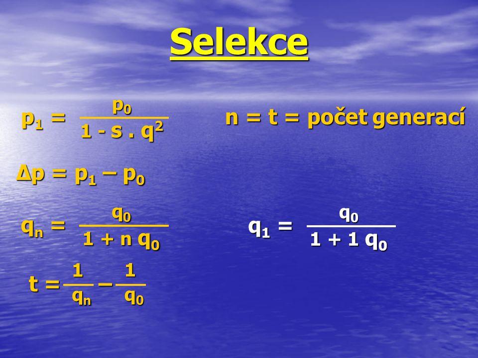 Selekce p1 = n = t = počet generací ∆p = p1 – p0 qn = q1 = t = – p0