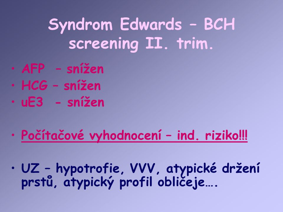 Syndrom Edwards – BCH screening II. trim.