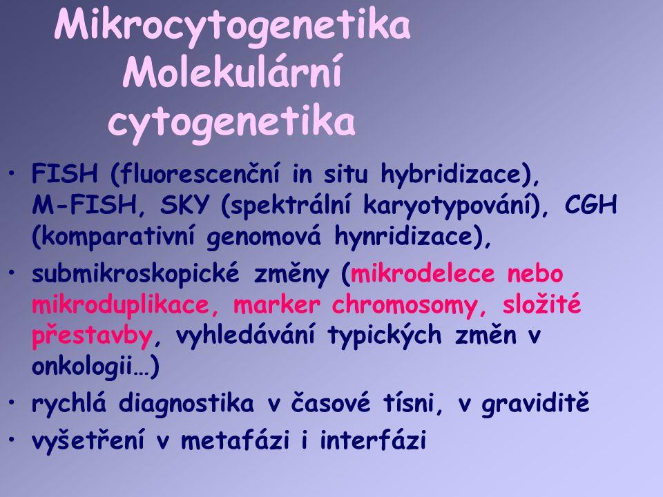Mikrocytogenetika Molekulární cytogenetika