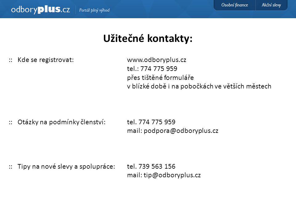 Užitečné kontakty: :: Kde se registrovat: www.odboryplus.cz