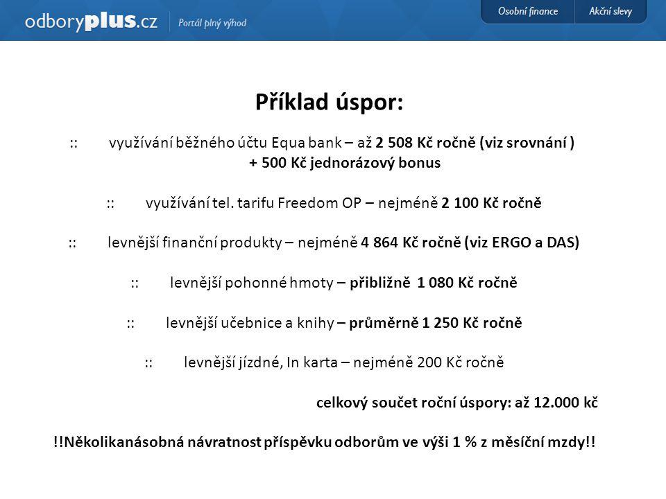 Příklad úspor: :: využívání běžného účtu Equa bank – až 2 508 Kč ročně (viz srovnání ) + 500 Kč jednorázový bonus.