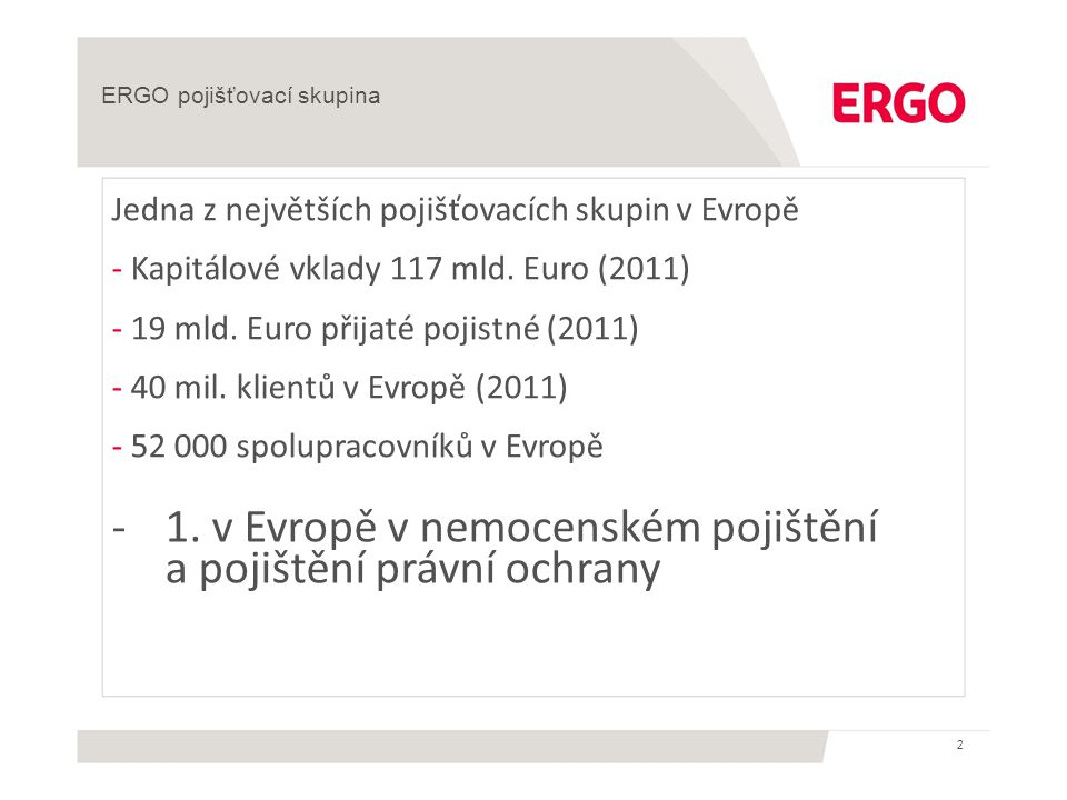 1. v Evropě v nemocenském pojištění a pojištění právní ochrany
