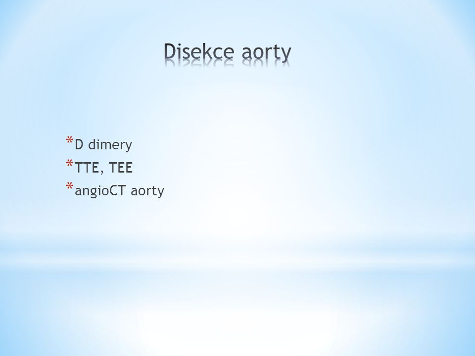 Disekce aorty D dimery TTE, TEE angioCT aorty