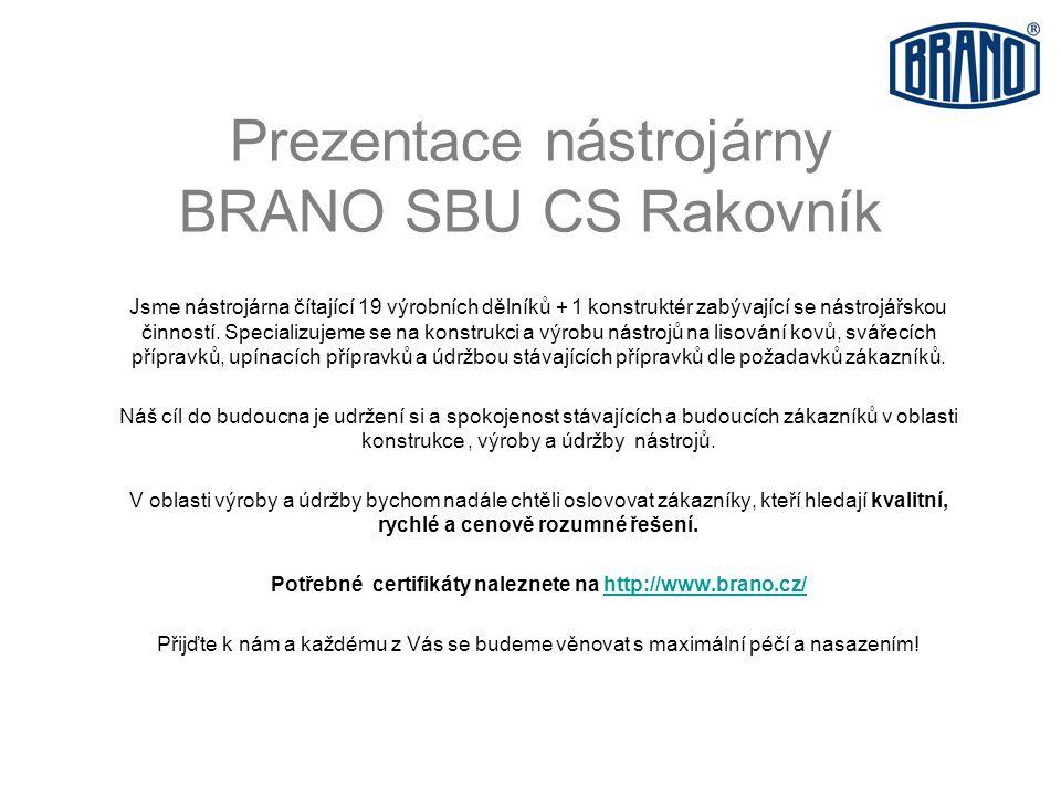 Prezentace nástrojárny BRANO SBU CS Rakovník