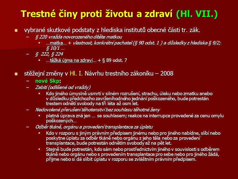 Trestné činy proti životu a zdraví (Hl. VII.)