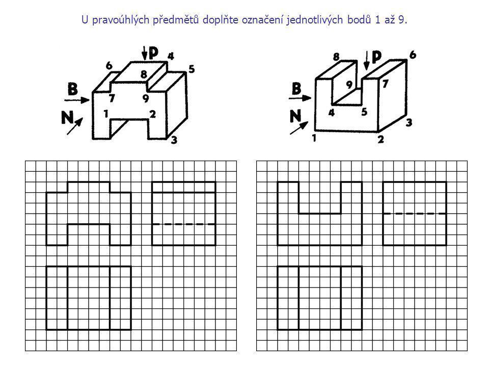 U pravoúhlých předmětů doplňte označení jednotlivých bodů 1 až 9.
