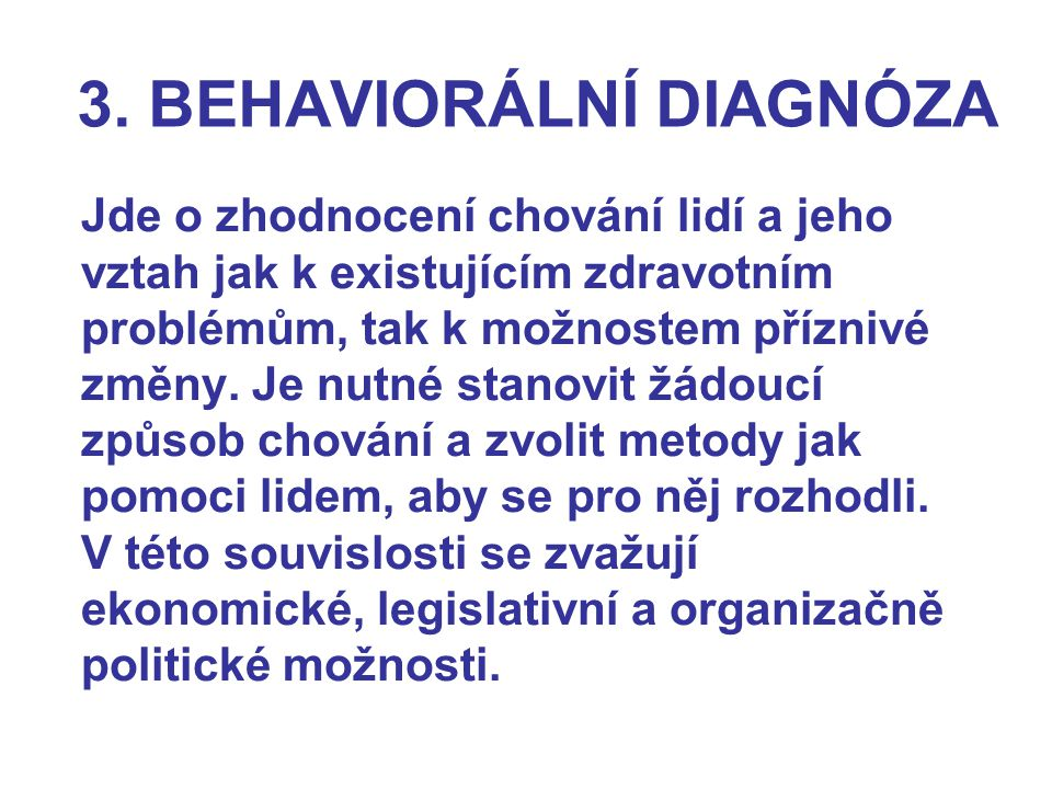 3. BEHAVIORÁLNÍ DIAGNÓZA