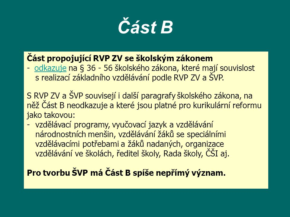 Část B Část propojující RVP ZV se školským zákonem