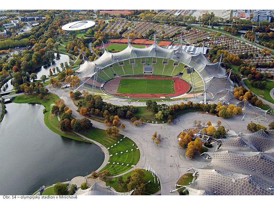 Obr. 14 – olympijský stadion v Mnichově