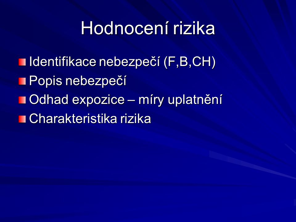 Hodnocení rizika Identifikace nebezpečí (F,B,CH) Popis nebezpečí