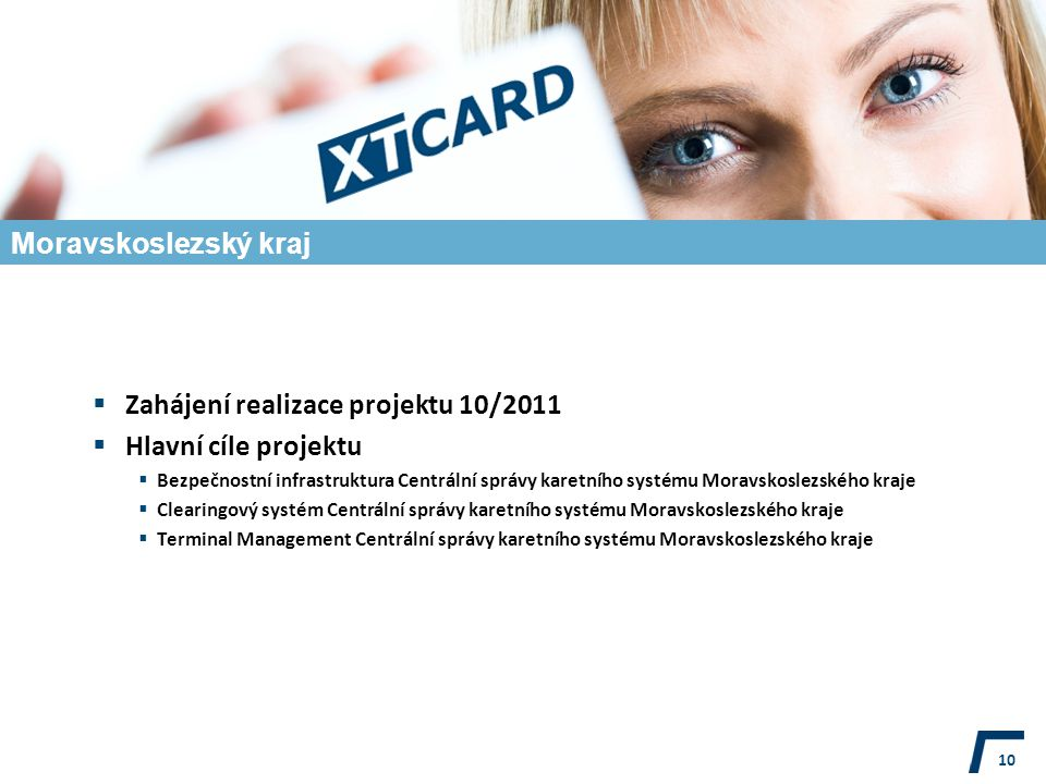 Zahájení realizace projektu 10/2011 Hlavní cíle projektu