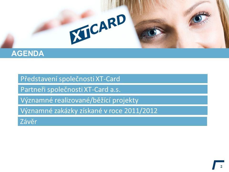 AGENDA Představení společnosti XT-Card. Partneři společnosti XT-Card a.s. Významné realizované/běžící projekty.