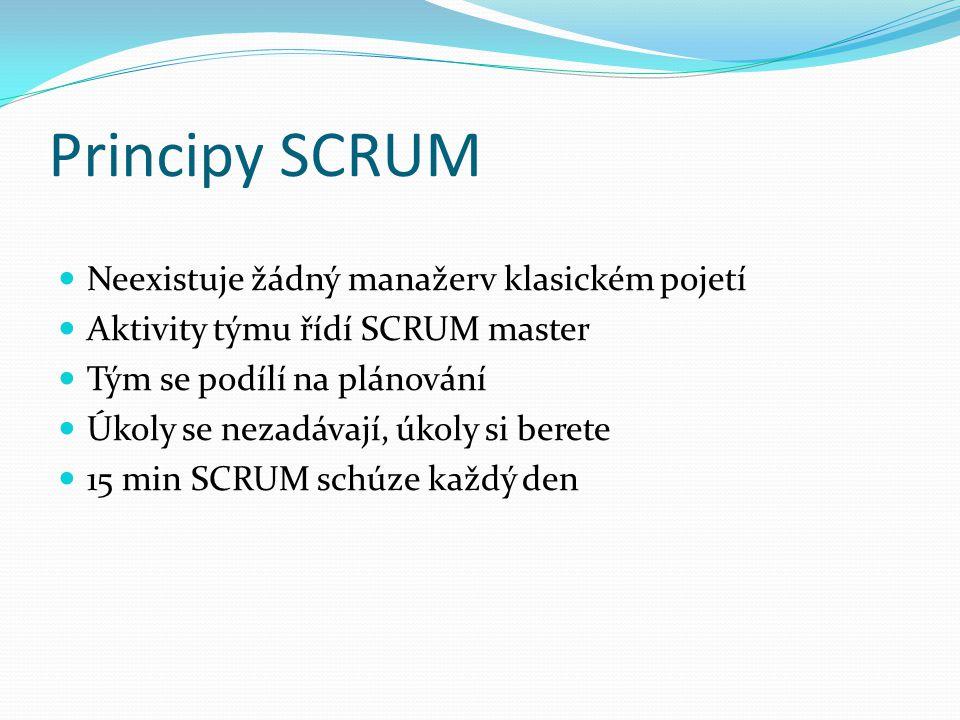 Principy SCRUM Neexistuje žádný manažerv klasickém pojetí