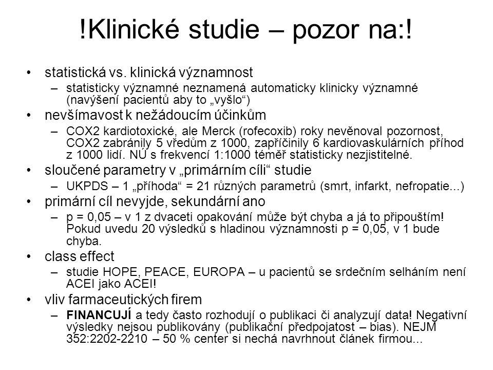 !Klinické studie – pozor na:!