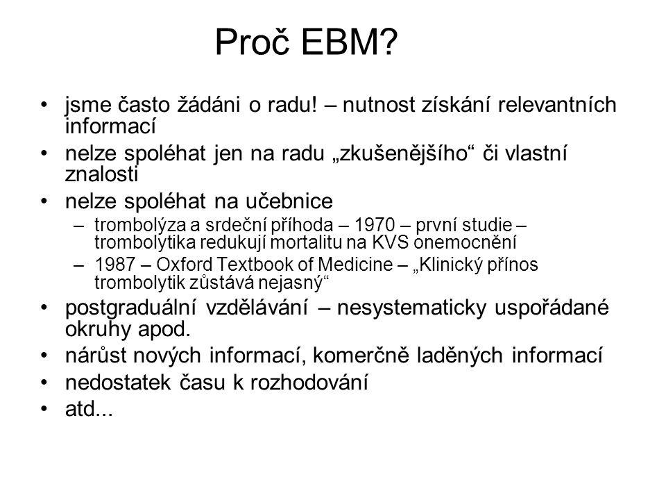 """Proč EBM jsme často žádáni o radu! – nutnost získání relevantních informací. nelze spoléhat jen na radu """"zkušenějšího či vlastní znalosti."""