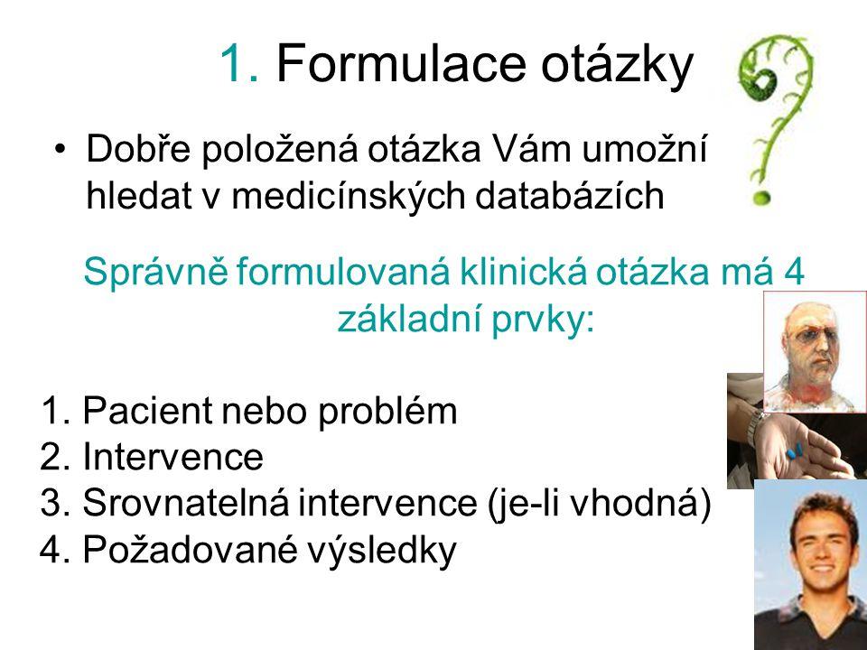 Správně formulovaná klinická otázka má 4 základní prvky: