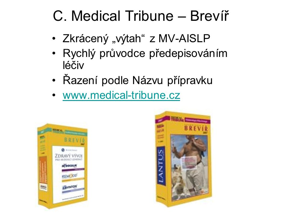 C. Medical Tribune – Brevíř