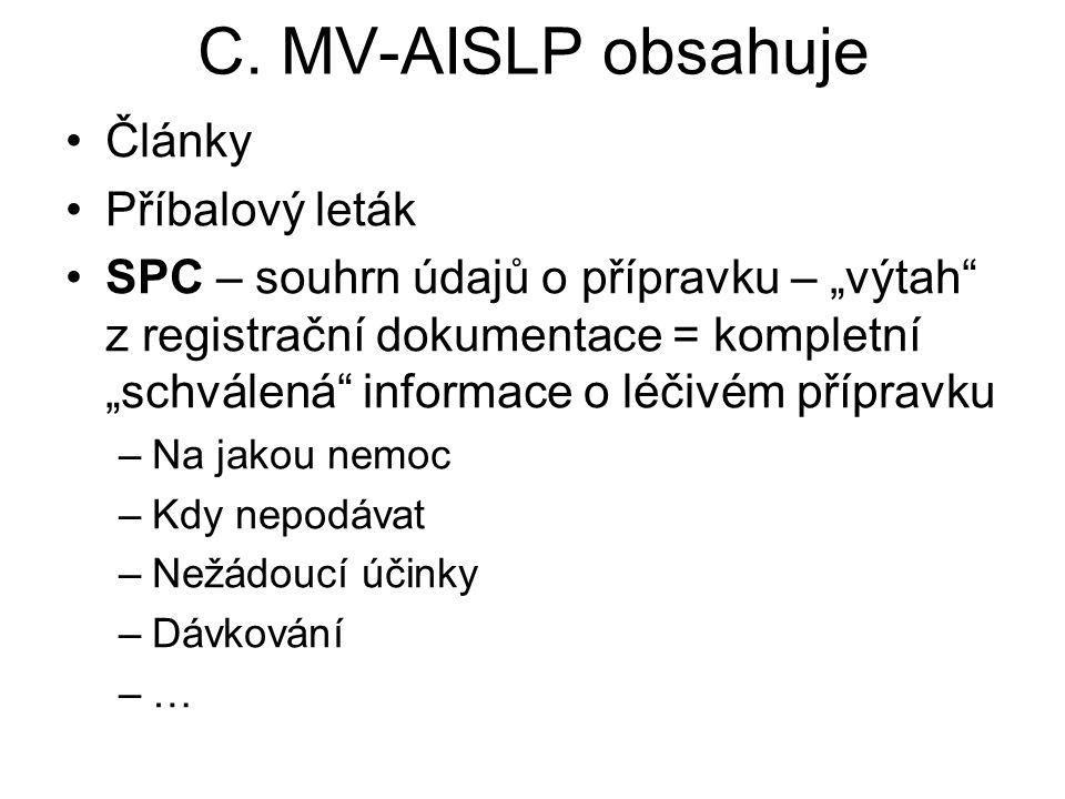 C. MV-AISLP obsahuje Články Příbalový leták