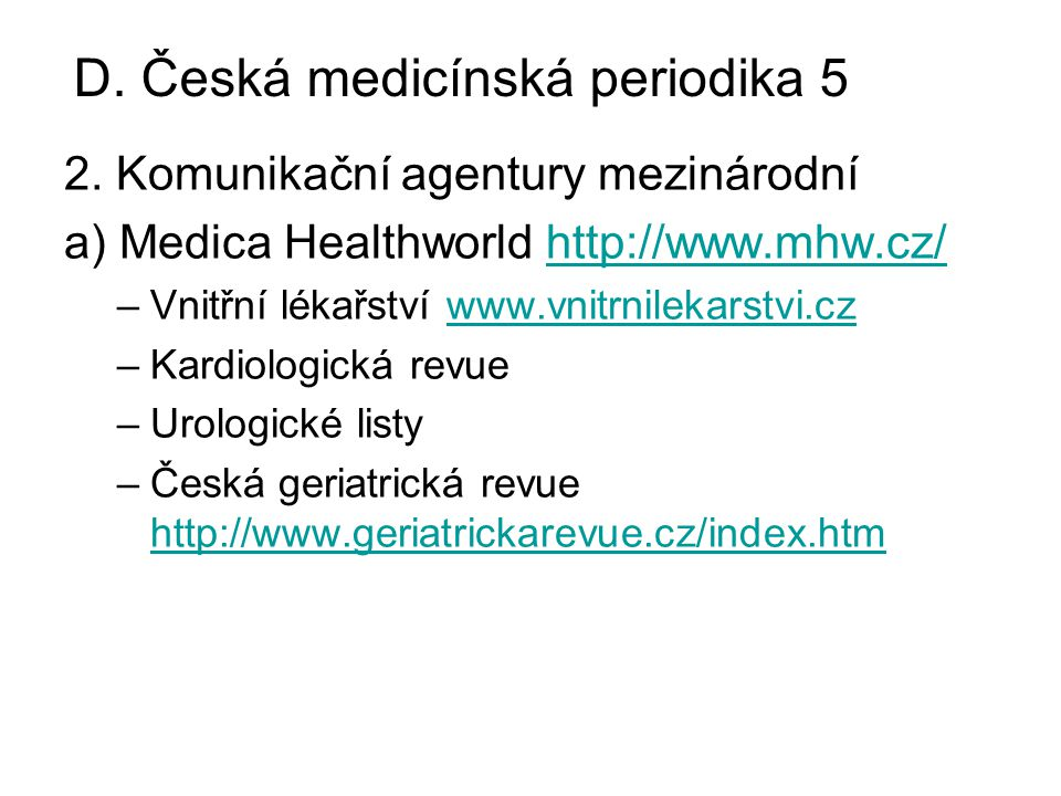 D. Česká medicínská periodika 5