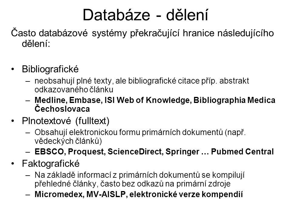 Databáze - dělení Často databázové systémy překračující hranice následujícího dělení: Bibliografické.