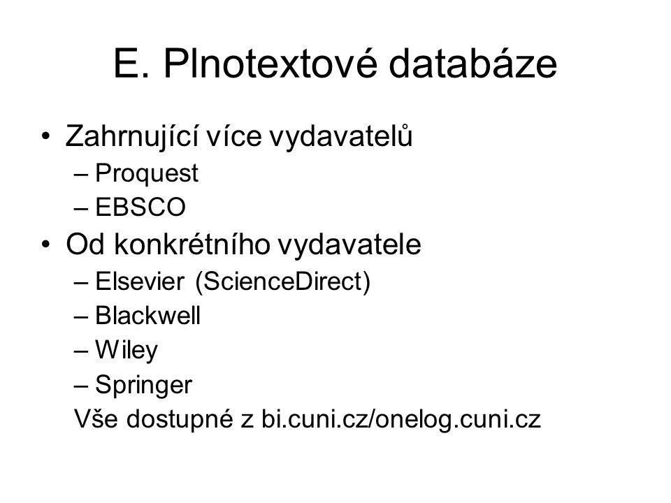 E. Plnotextové databáze