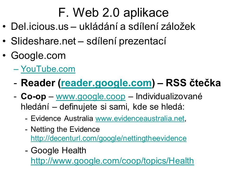 F. Web 2.0 aplikace Del.icious.us – ukládání a sdílení záložek