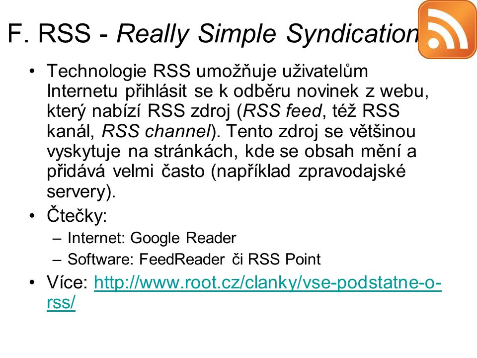 F. RSS - Really Simple Syndication