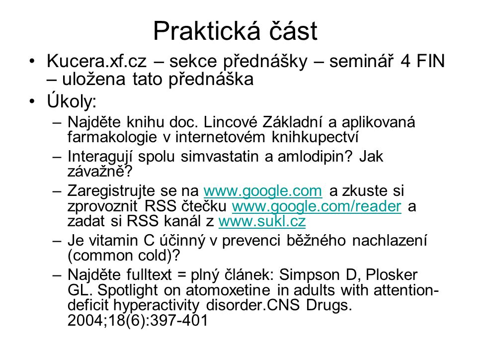 Praktická část Kucera.xf.cz – sekce přednášky – seminář 4 FIN – uložena tato přednáška. Úkoly: