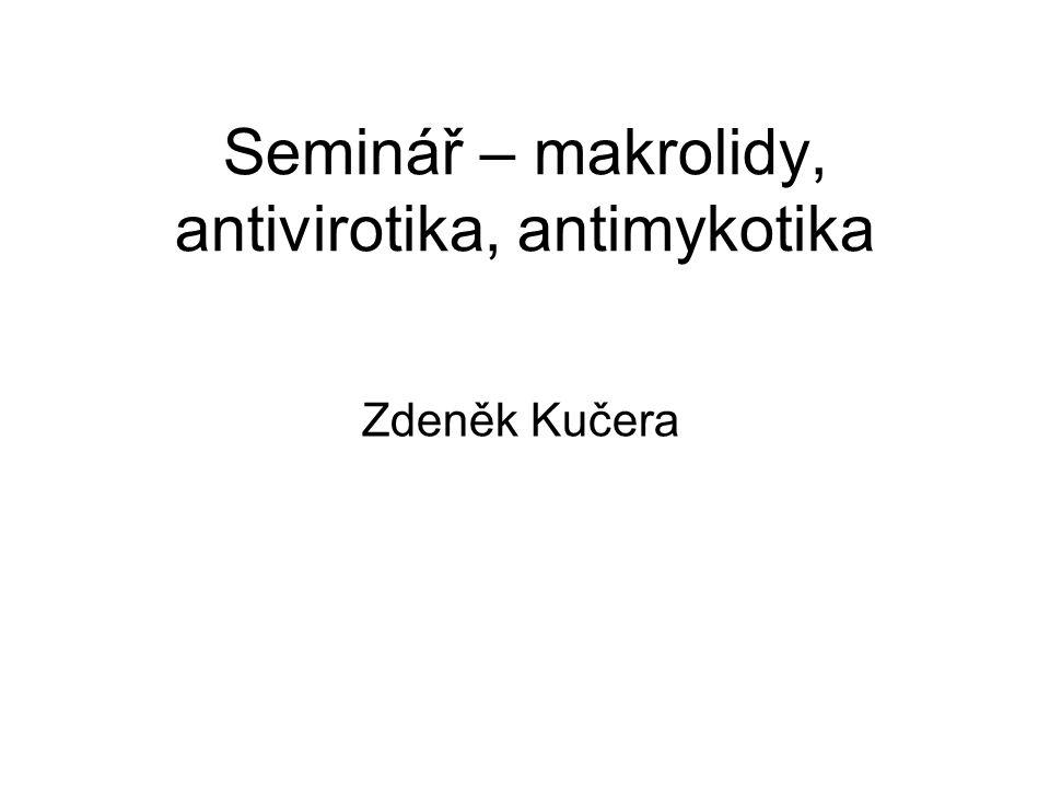 Seminář – makrolidy, antivirotika, antimykotika