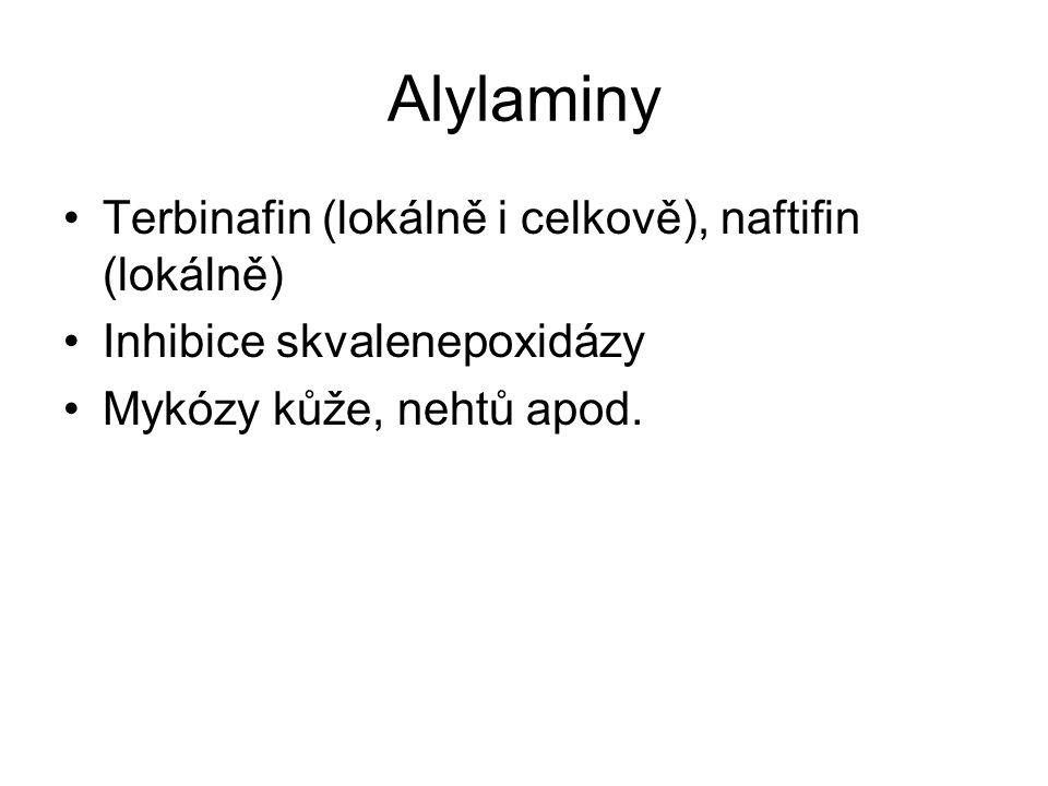 Alylaminy Terbinafin (lokálně i celkově), naftifin (lokálně)