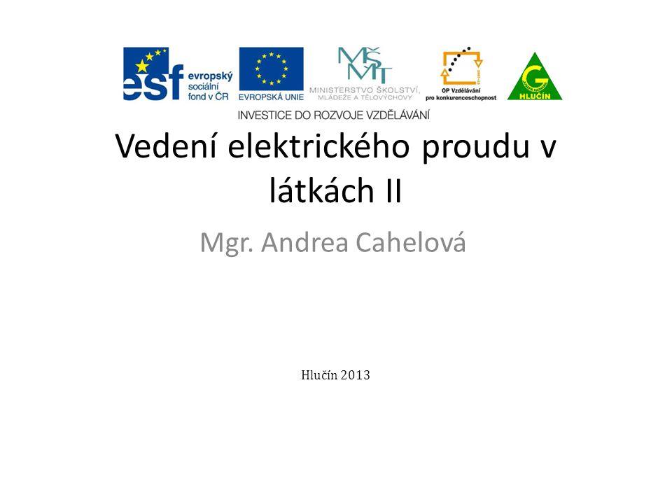 Vedení elektrického proudu v látkách II