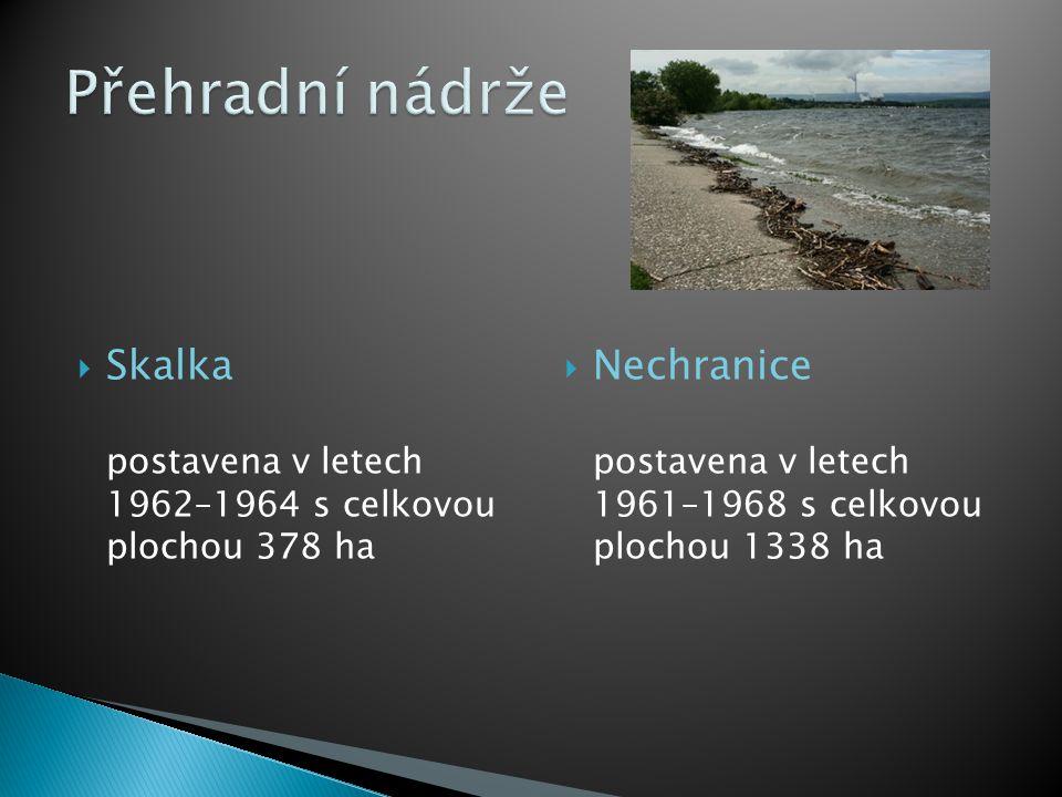 Přehradní nádrže Skalka postavena v letech 1962–1964 s celkovou plochou 378 ha.