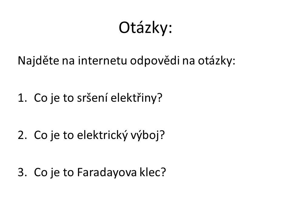 Otázky: Najděte na internetu odpovědi na otázky: