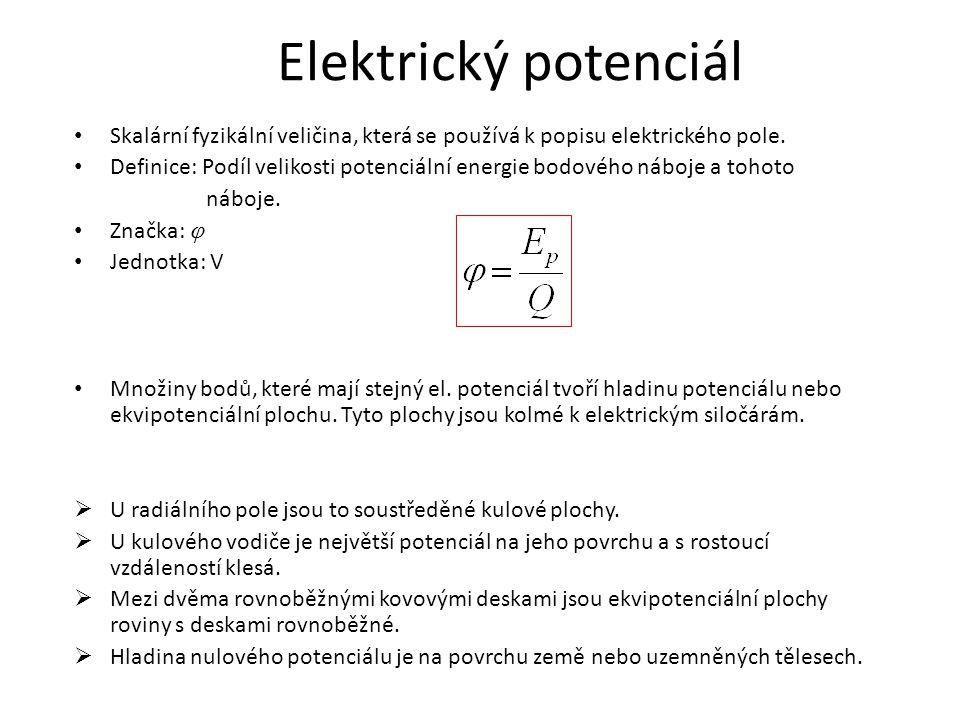 Elektrický potenciál Skalární fyzikální veličina, která se používá k popisu elektrického pole.