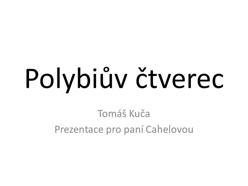 Tomáš Kuča Prezentace pro paní Cahelovou