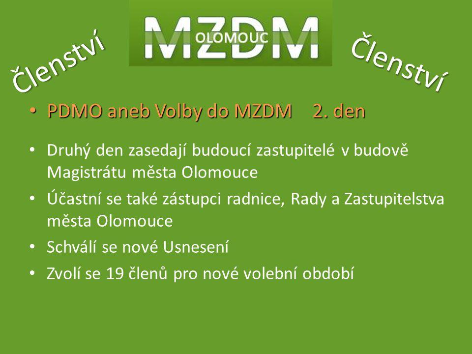 Členství Členství PDMO aneb Volby do MZDM 2. den